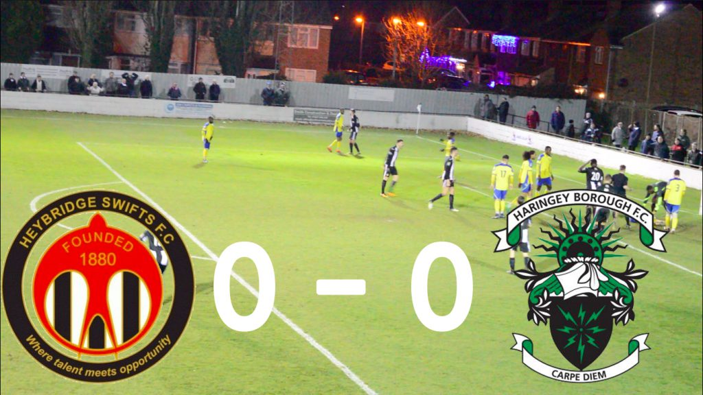 Heybridge Swifts 0 – 0 Haringey Borough